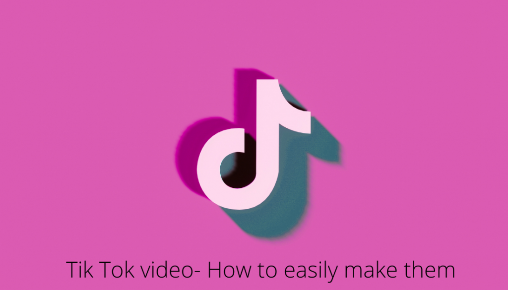 Tik Tok Video-how to easily make them